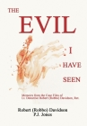 The Evil I Have Seen: Memoirs from the Case Files of Lt. Detective Robert (Robbo) Davidson Cover Image