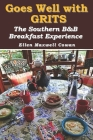 Goes Well with Grits: The Southern B&B Breakfast Experience Cover Image