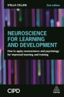 Neuroscience for Learning and Development: How to Apply Neuroscience and Psychology for Improved Learning and Training Cover Image