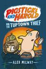 Pigsticks and Harold and the Tuptown Thief Cover Image