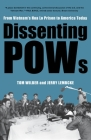 Dissenting POWs: From Vietnam's Hoa Lo Prison to America Today Cover Image