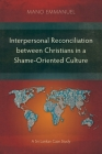 Interpersonal Reconciliation between Christians in a Shame-Oriented Culture: A Sri Lankan Case Study Cover Image
