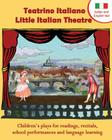 Teatrino Italiano - Little Italian Theatre: Children S Plays for Readings, Recitals, School Performances, and Language Learning. (Scripts in English a Cover Image