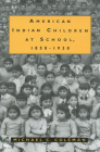 American Indian Children at School, 1850-1930 Cover Image