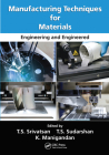 Manufacturing Techniques for Materials: Engineering and Engineered Cover Image