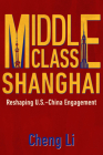 Middle Class Shanghai: Reshaping U.S.-China Engagement Cover Image