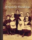 A Home for Foundlings (Lord Museum) Cover Image