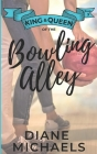 King & Queen of the Bowling Alley Cover Image