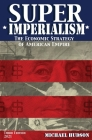 Super Imperialism. The Economic Strategy of American Empire. Third Edition Cover Image