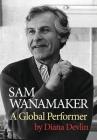 Sam Wanamaker: A Global Performer (Oberon Books) Cover Image