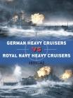German Heavy Cruisers vs Royal Navy Heavy Cruisers: 1939–42 (Duel) Cover Image