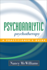 Psychoanalytic Psychotherapy: A Practitioner's Guide Cover Image