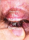 The Matter of Absence: Portfolio1000 Cover Image
