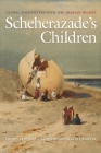 Scheherazade's Children: Global Encounters with the Arabian Nights Cover Image