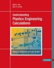 Understanding Plastics Engineering Calculations: Hands-On Examples and Case Studies Cover Image