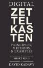 Digital Zettelkasten: Principles, Methods, & Examples Cover Image