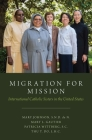 Migration for Mission: International Catholic Sisters in the United States Cover Image