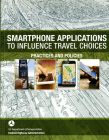 Smartphone Applications to Influence Travel Choices: Practices and Policies: Practices and Policies Cover Image