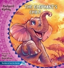 The Elephant's Child. How the Camel Got His Hump.: The Best of Just So Stories Cover Image