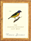The Painted Bunting's Last Molt: Poems (Pitt Poetry Series) Cover Image