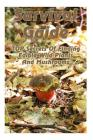 Survival Guide: TOP Secrets Of Finding Edible Wild Plants And Mushrooms: (Edible Wild Plants, Edible Mushrooms, How To Survive) Cover Image