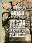 A Field Guide to the North American Family Cover Image