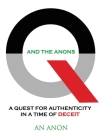 Q and the Anons: A Quest for Authenticity in a Time of Deceit Cover Image