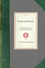 Food and Flavor: A Gastronomic Guide to Health and Good Living (Cooking in America) Cover Image