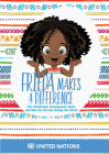 Frieda Makes a Difference: The Sustainable Development Goals and How You Too Can Change the World Cover Image
