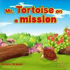 Mr. Tortoise on a Mission: A Folktale lesson on kindness and Forgiveness for kids. Cover Image