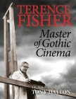 Terence Fisher: Master of Gothic Cinema Cover Image