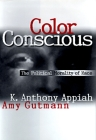 Color Conscious: The Political Morality of Race Cover Image