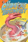 Champions of Breakfast (Cold Cereal Saga #3) Cover Image