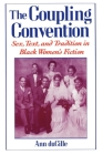 The Coupling Convention: Sex, Text, and Tradition in Black Women's Fiction Cover Image