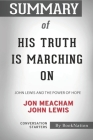 Summary of His Truth Is Marching On: John Lewis and the Power of Hope: Conversation Starters Cover Image