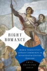 Right Romance: Heroic Subjectivity and Elect Community in Seventeenth-Century England Cover Image
