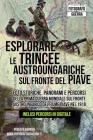 Esplorare le Trincee Austroungariche sul Fronte del Piave: Foto Storiche, Panorami e Percorsi della Prima Guerra Mondiale sul Fronte Austroungarico de Cover Image