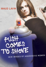 The Push Comes to Shove: Contemporary Readings Cover Image