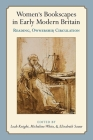 Women's Bookscapes in Early Modern Britain: Reading, Ownership, Circulation Cover Image