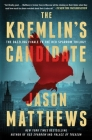 The Kremlin's Candidate: A Novel (The Red Sparrow Trilogy #3) Cover Image