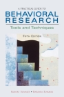 A Practical Guide to Behavioral Research: Tools and Techniques Cover Image