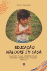 Educação Waldorf em casa: Caminhos para o Homeschooling inspirado na pedagogia Waldorf 1° setênio Cover Image
