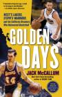Golden Days: West's Lakers, Steph's Warriors, and the California Dreamers Who Reinvented Basketball Cover Image