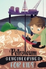 Petroleum Engineering For Kids Cover Image