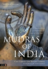 Mudras of India: A Comprehensive Guide to the Hand Gestures of Yoga and Indian Dance Cover Image