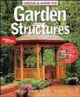 Ideas & How-To: Garden Structures (Better Homes and Gardens) (Better Homes and Gardens Home) Cover Image