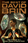 The Best of David Brin: Tales of Wonder by a Modern Master of Science Fiction Cover Image