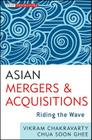 Asian Mergers and Acquisitions: Riding the Wave (Wiley Corporate F&a) Cover Image