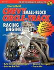 How to Build Chevy Small-Block Circle-Track Racing Engines Cover Image