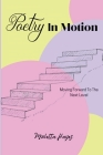 Poetry In Motion: Moving Forward To The Next Level Cover Image